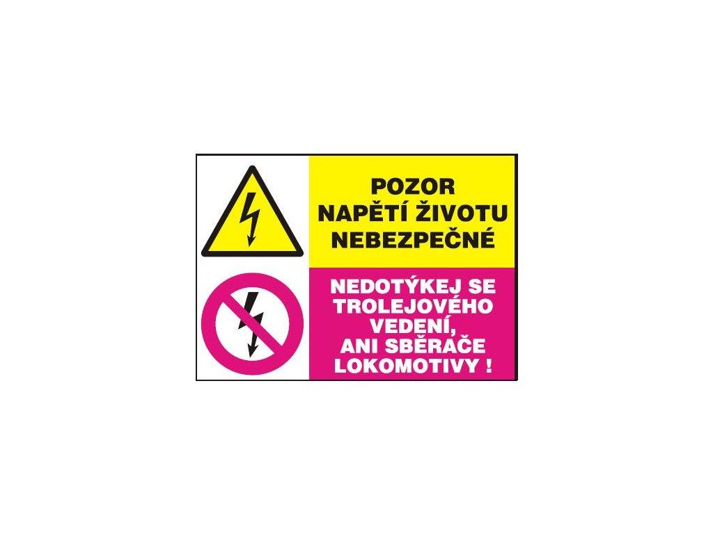 Pozor napětí životu nebezpečné - Nedotýkej se trolejového vedení