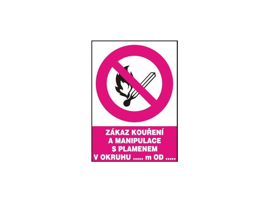 Zákaz kouření a manipulace s plamenem v okruhu ...m od …...