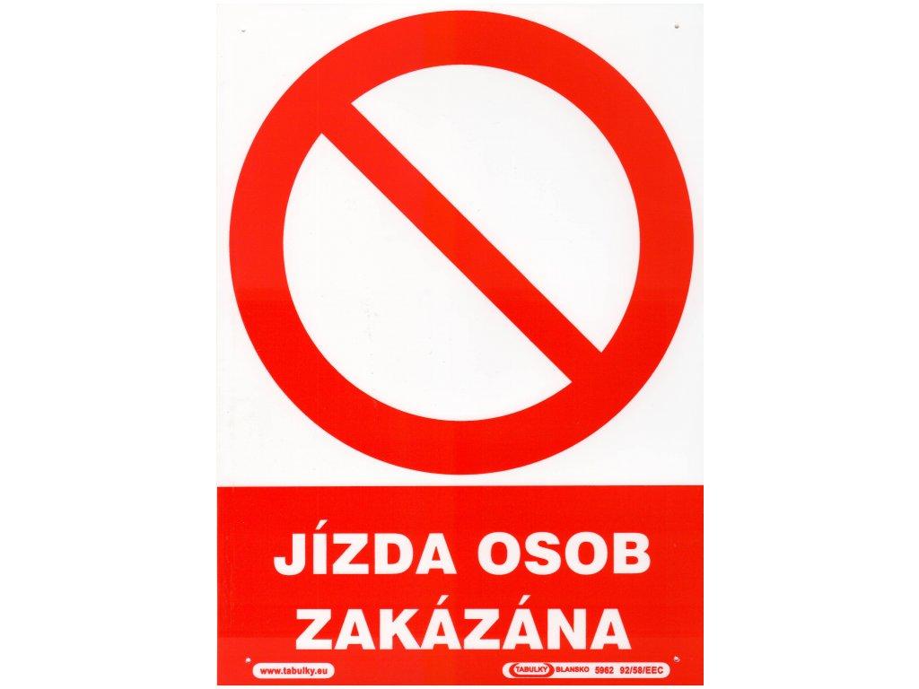 Jízda osob zakázána
