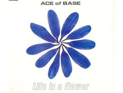 cd Ace Of Bace Life Is A Flower