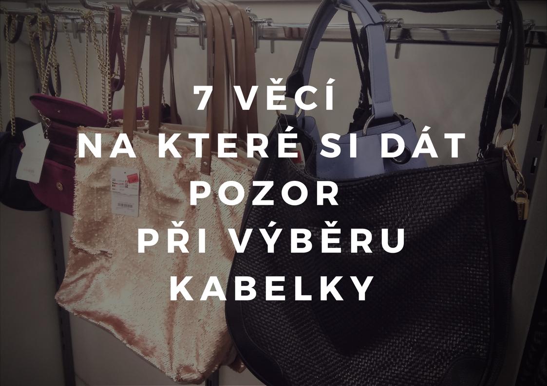 7 věcí, na které si dát pozor při výběru kabelky
