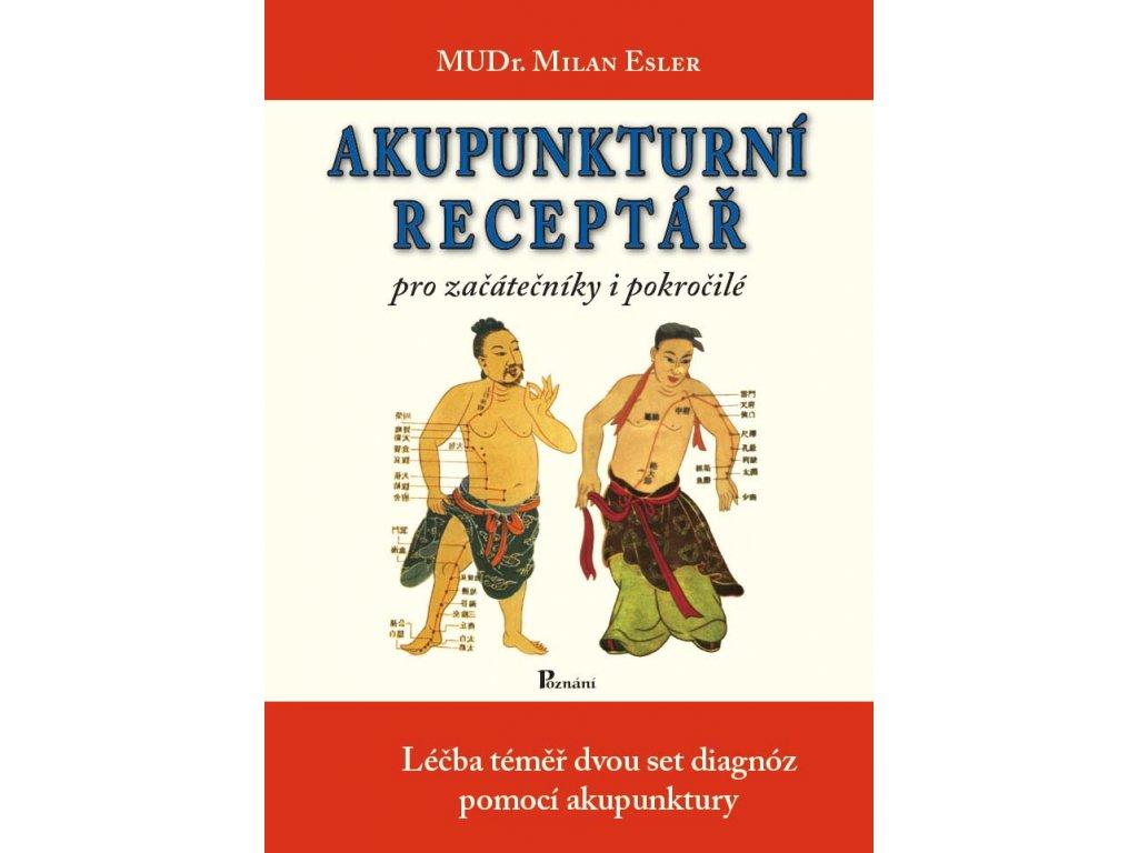 Akupunkturní receptář – Milan Esler - pro začátečníky i pokročilé