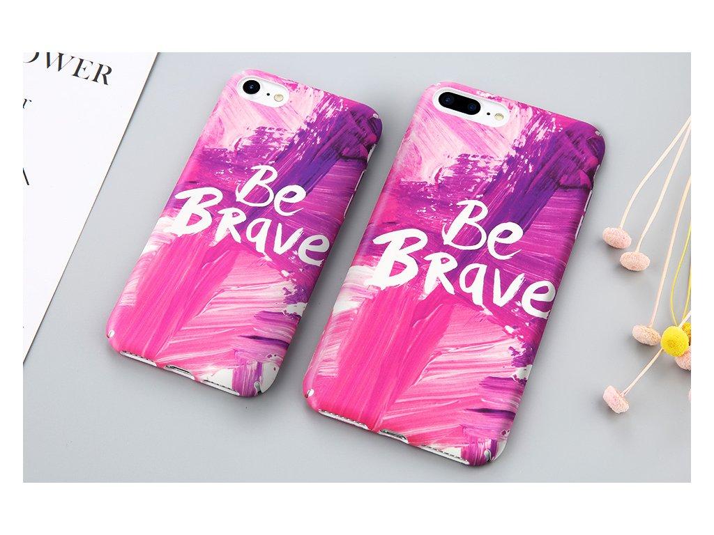 Kryt Be Brave na iPhone 7 Plus