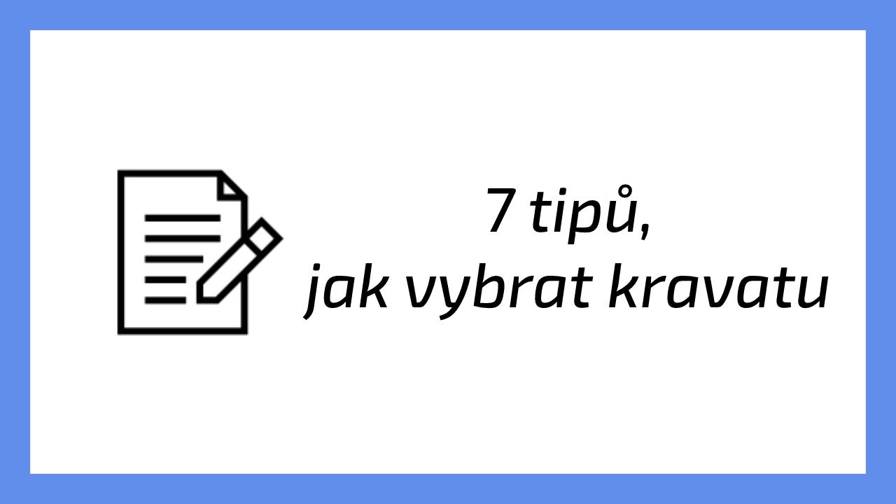 7 tipů, jak vybrat kravatu