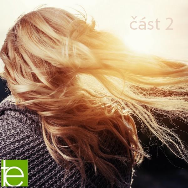 Správný šampon je základ! Vlasy jako koruna krásy - část 2