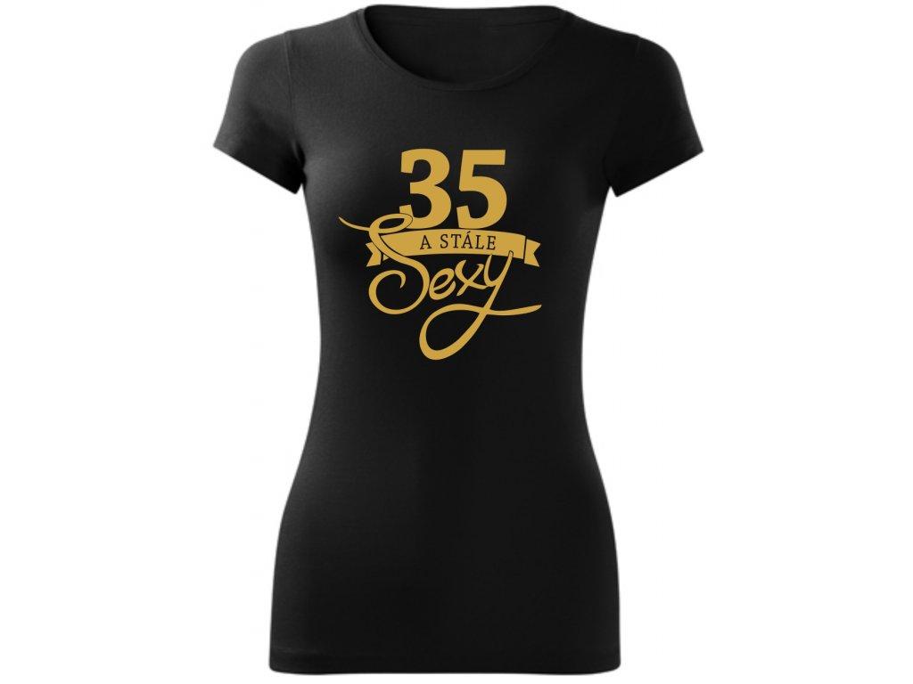 Dámské tričko k narozeninám STÁLE sexy 35 černa