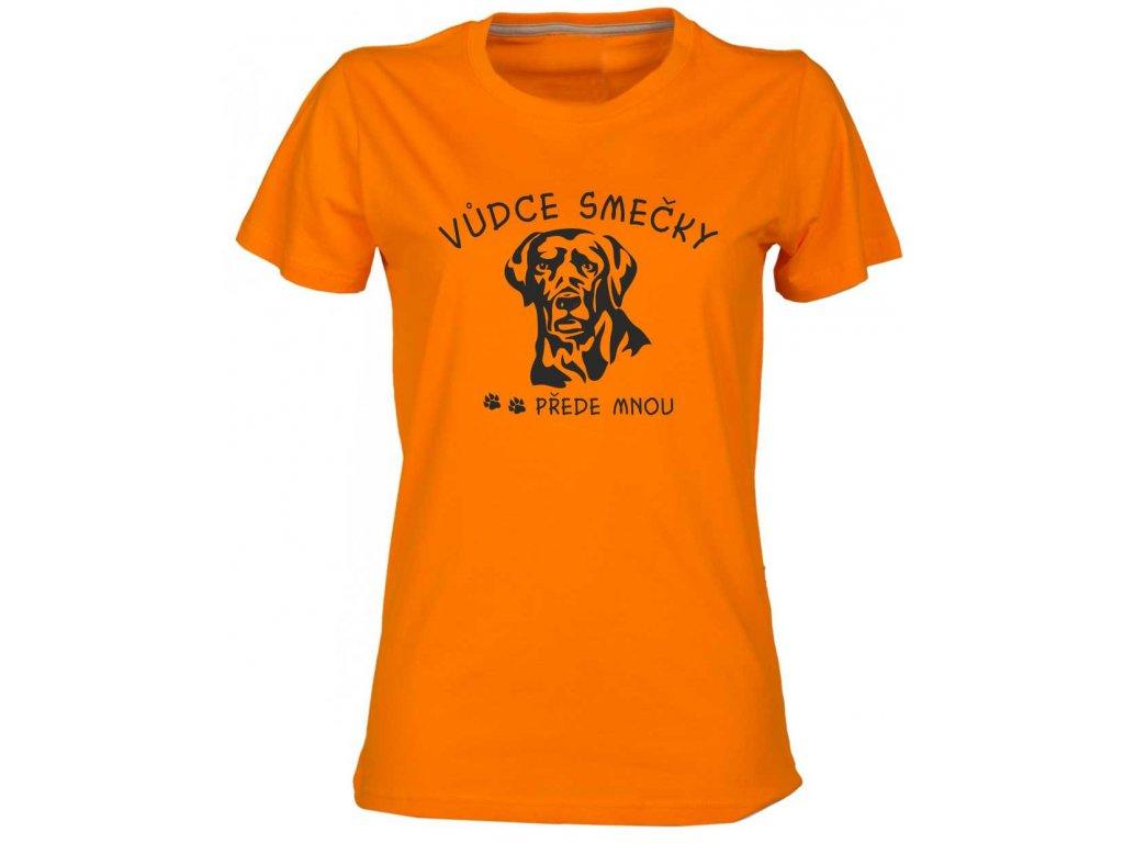 Dámské tričko s potiskem VŮDCE SMEČKY labrador přede mnou oranžová