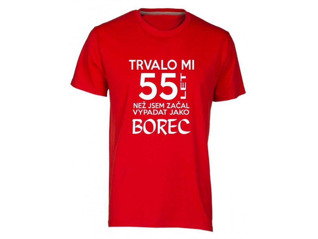 Pánské tričko s potiskem Trvalo Mi 55 let Než jsem začal vypadat jako borec červená