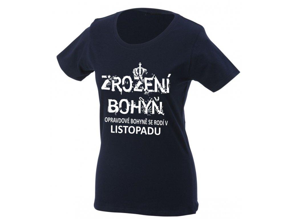 Dámské tričko s potiskemNEZROZENÍ BOHYŇ, opravdové bohyně se rodí v LISTOPADU černá