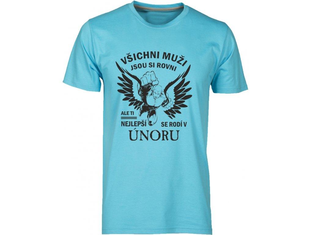 Pánské tričko s potiskem VŠICHNI MUŽI JSOU SI ROVNI, ALE TI NEJLEPŠÍ SE RODÍ V ÚNORU atol