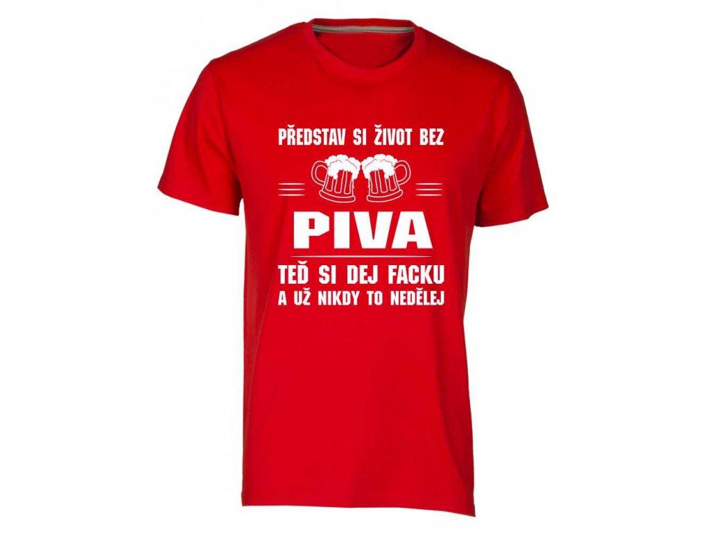 ... Pánské tričko s potiskem Představ si život bez PIVA 5722b0ae22