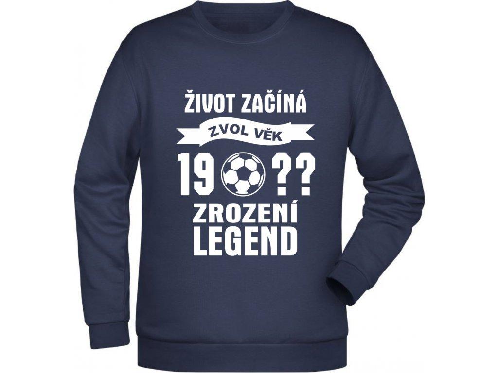 Mikina zrozeni legend fotbal zvol si svuj ročník navy