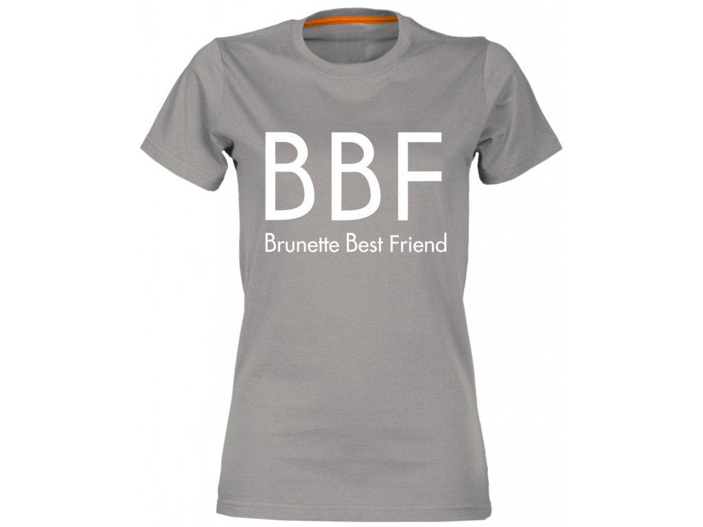 eddc7df6e9e Dámské tričko BBF Brunette Best Friend
