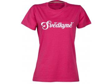 Dámské tričko s potiskem Svedkyne nevesty ruzova