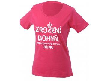 Dámské tričko s potiskem k narozeninám ZROZENÍ BOHYŇ, opravdové bohyně se rodí v ŘÍJNU růžová
