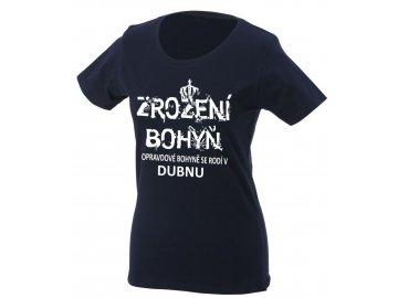 Dámské tričko k narozeninám s potiskemZROZENÍ BOHYŇ, opravdové bohyně se rodí v dubnu černá