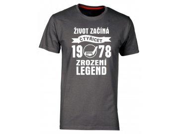 Tričko k 40 narozeninám s potiskem Život Začíná - čtyřicet 1978 - Zrození Legend hokej šedá