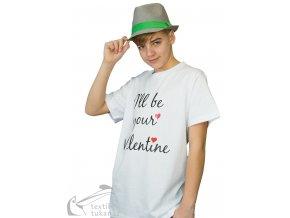 Pánské tričko I'll be your Valentine