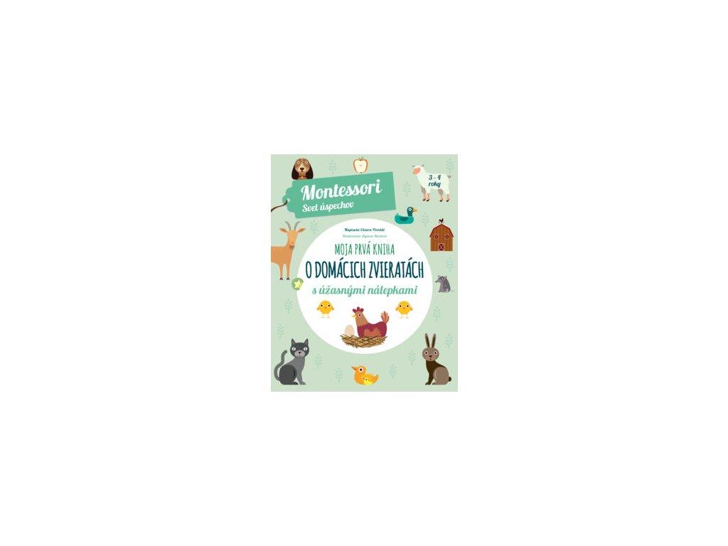 Moja prvá kniha o domácich zvieratách s úžasnými nálepkami (Montessori : Svet úspechov)