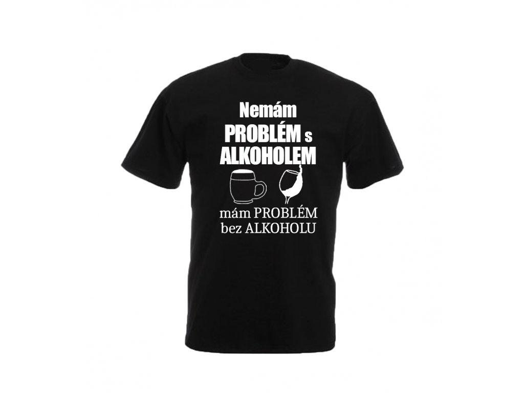 Reklama tričko Nemám problém s alkoholem
