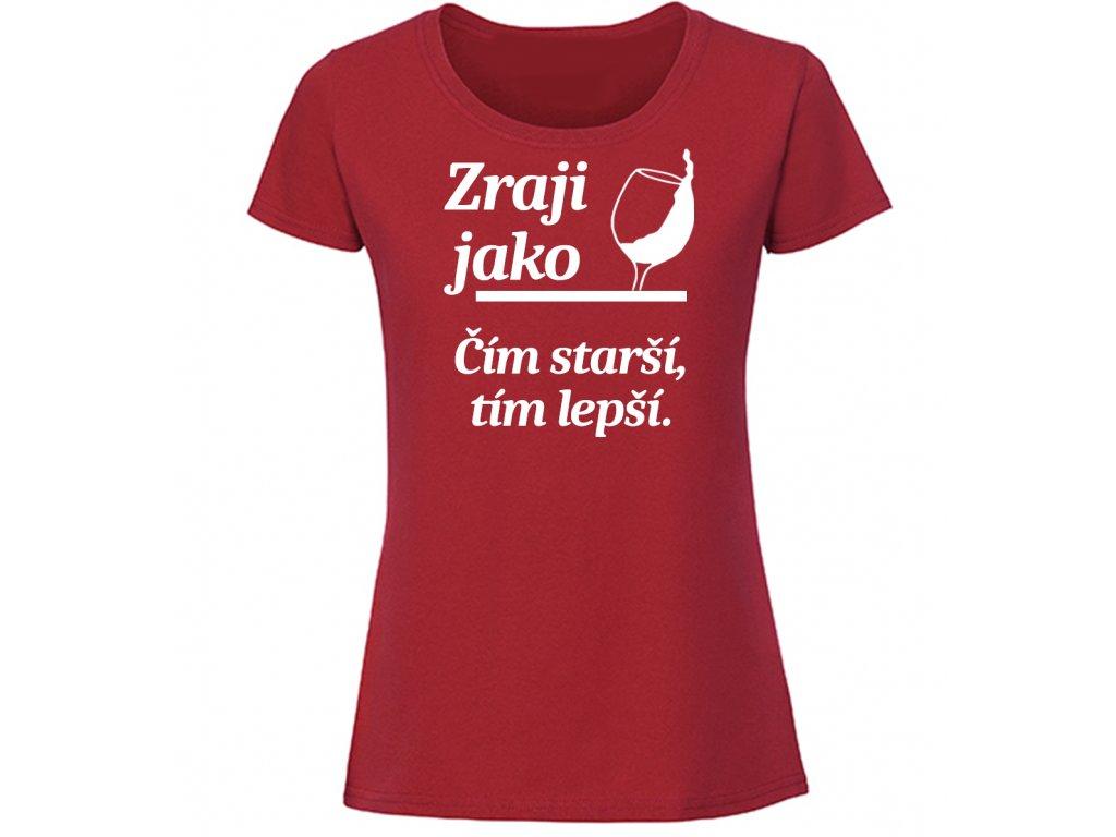 Reklama tričko zraji jako víno červené dámské