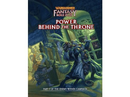 Warhammer Fantasy Roleplay Power Behind The Throne Enemy Within Vol. 3