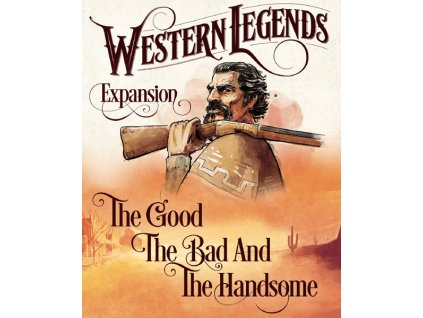 Western Legends : The Good, The Bad and The Handsome