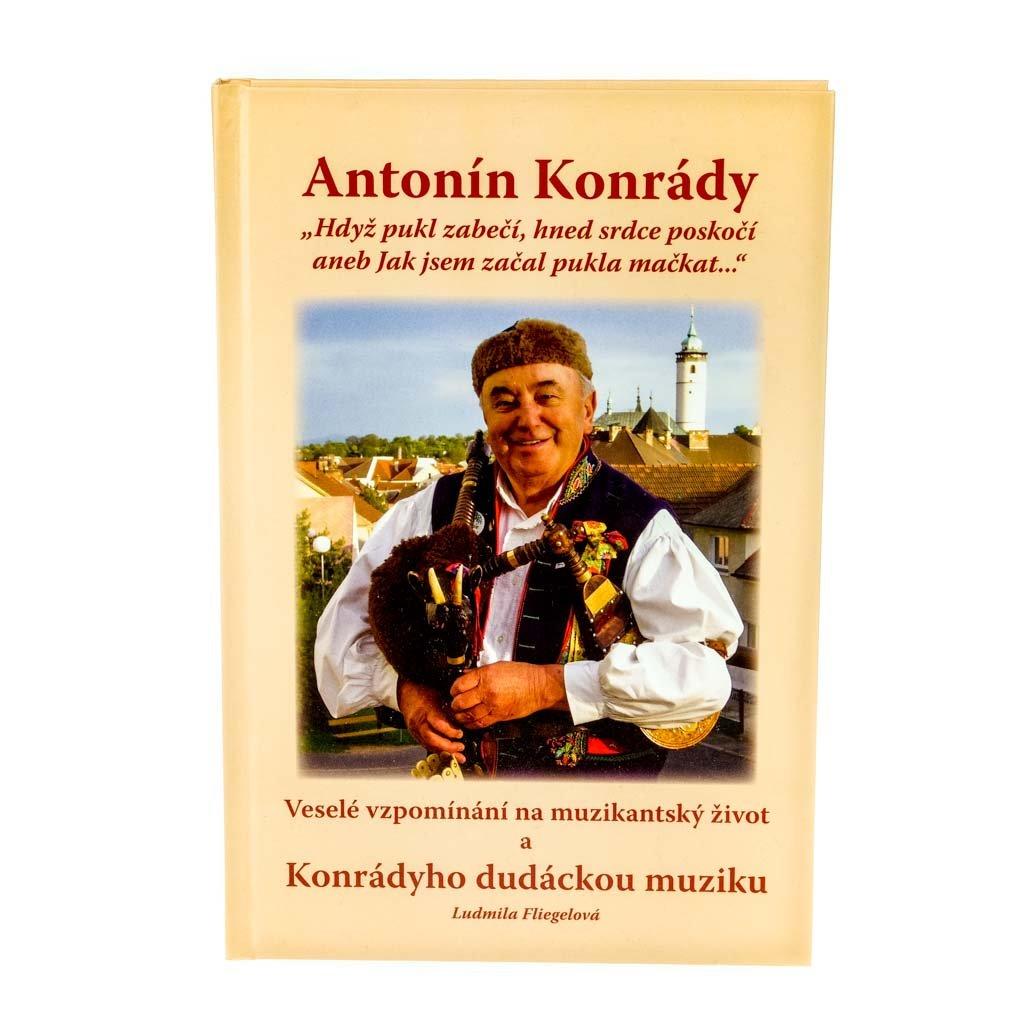 """Kniha Antonín Konrády: """"Hdyž pukl zabečí..."""""""