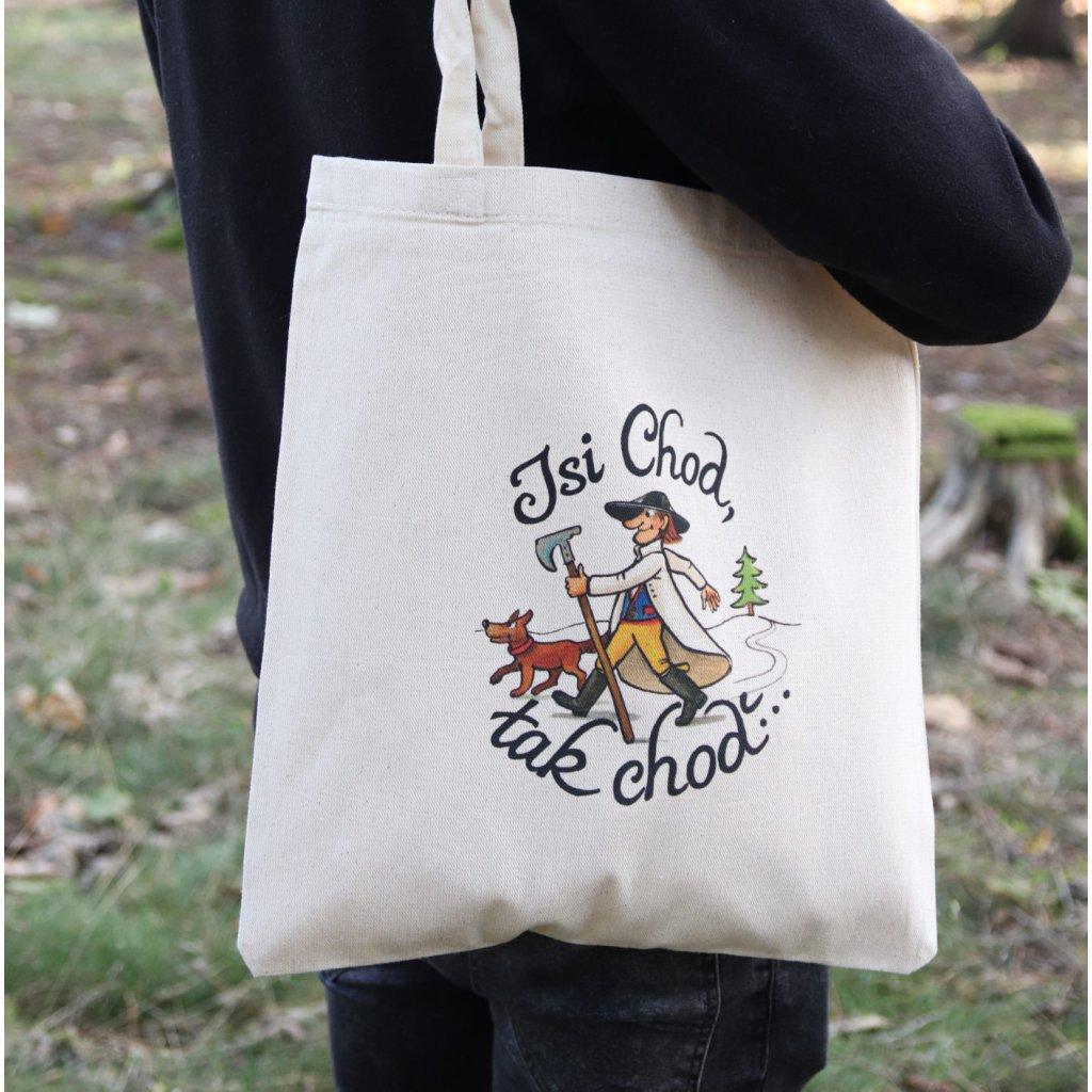 """Plátěná taška """"Jsi Chod, tak choď…"""""""