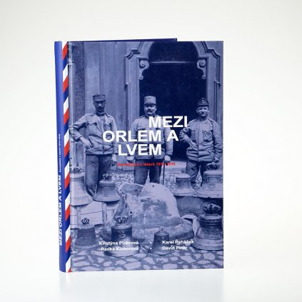 Kniha Mezi orlem a lvem Domažlicko v letech 1914-1918