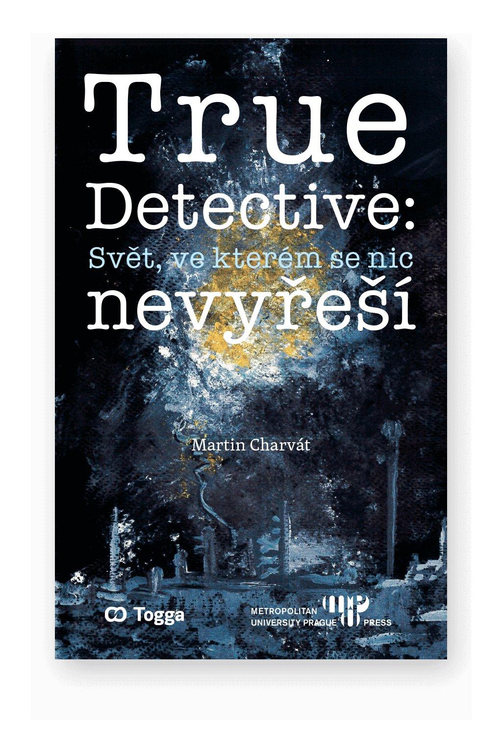 1361 true detective svet ve kterem se nic nevyresi