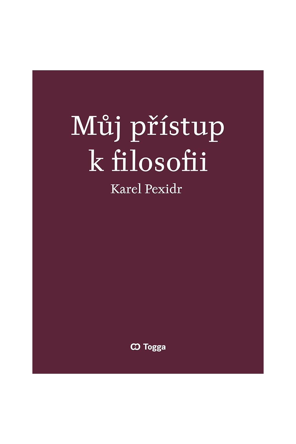 obalka MUJ PRISTUP K FILOSOFII 978 80 7476 110 2