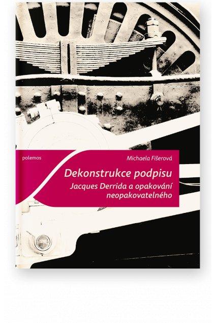 1212 dekonstrukce podpisu jacques derrida a opakovani neopakovatelneho