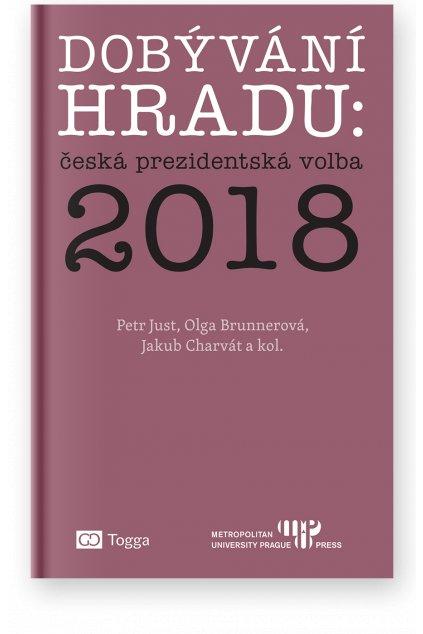 1233 dobyvani hradu ceska prezidentska volba 2018