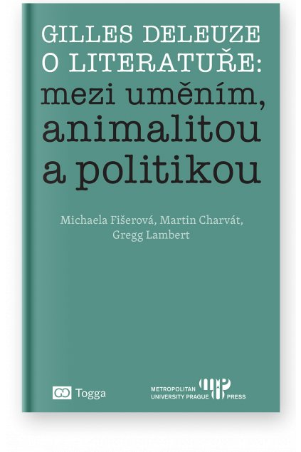 1266 gilles deleuze o literature mezi umenim animalitou a politikou