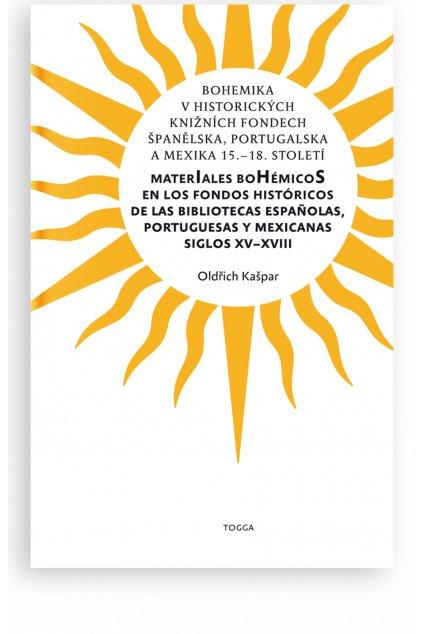 738 bohemika v historickych kniznich fondech spanelska portugalska a mexika 15 18 stoleti