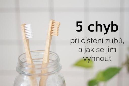 5 chyb, které děláte při čištění zubů a jak jim předcházet