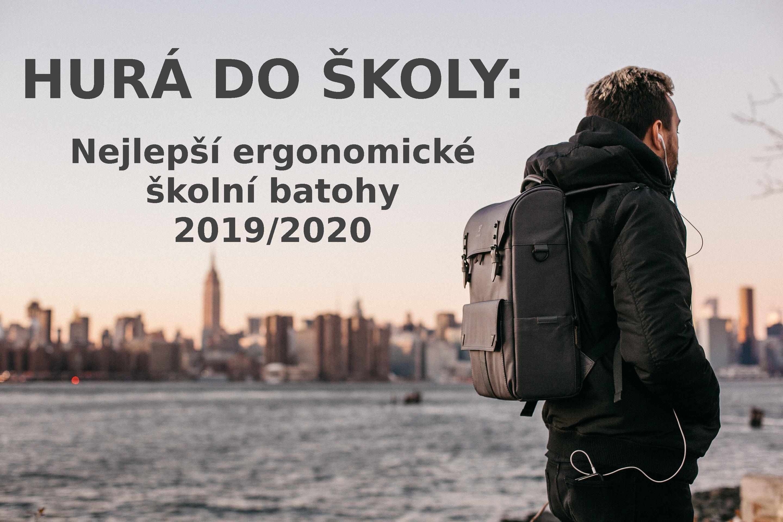 HURÁ DO ŠKOLY: Nejlepší ergonomické školní batohy 2019/2020