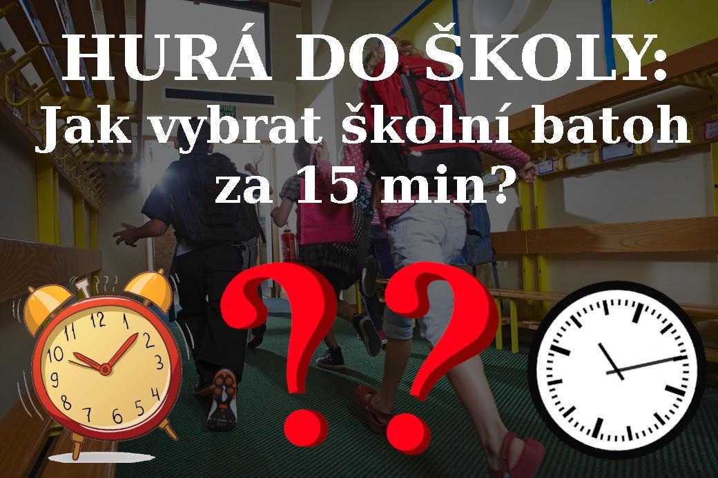 HURÁ DO ŠKOLY: Jak vybrat školní batoh za 15 min?