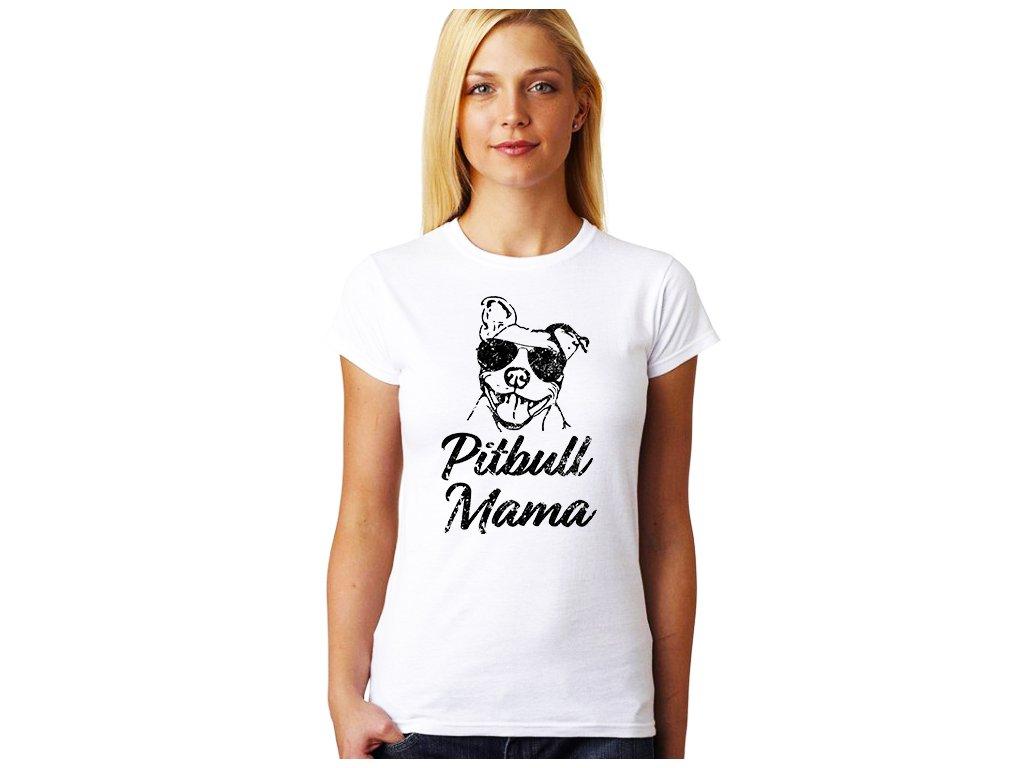 Dámské tričko pro maminku Máma pitbull