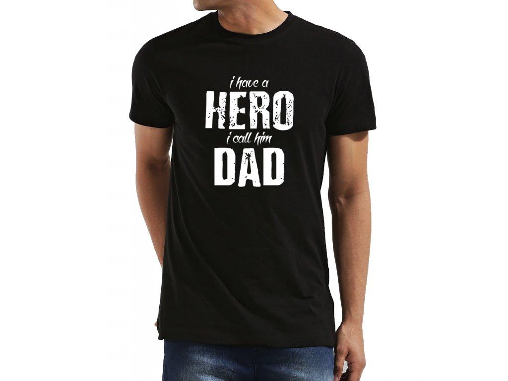 Pánské tričko pro tatínka Mám hrdinu, říkám mu táta