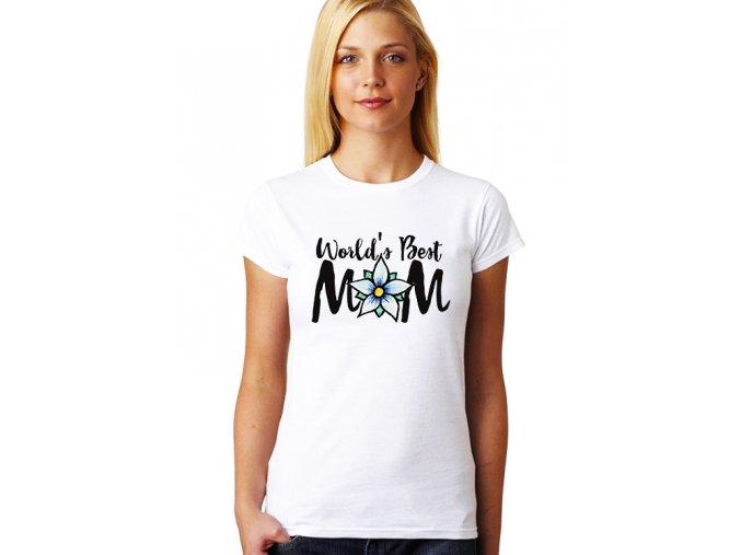 Dámské tričko pro maminku Nejlepší máma na světě