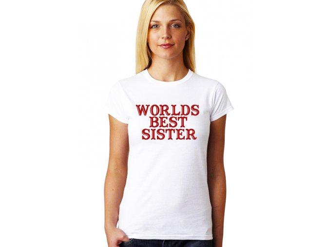 Dámské tričko pro Sestru Nejlepší ségra na světě