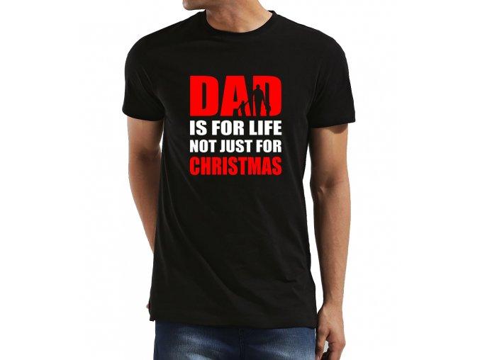 Pánské tričko pro tatínka táta na celý život, ne jen na vánoce