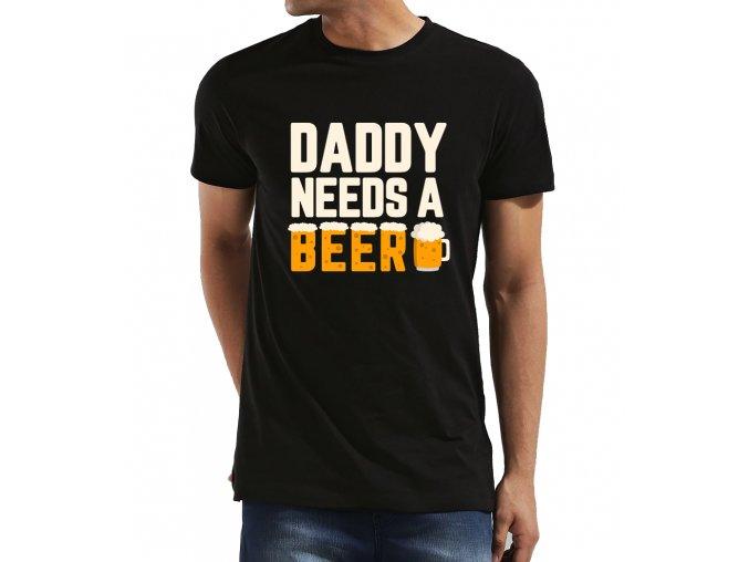 Pánské tričko pro tatínka Tatínek potřebuje pivo