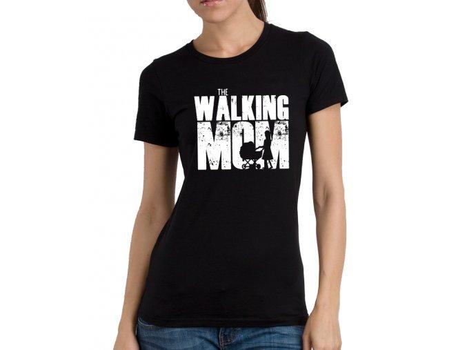 Dámské tričko pro maminku Chodící máma