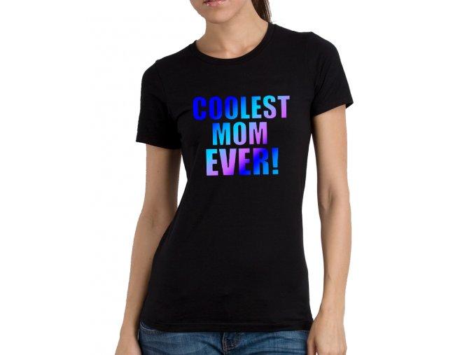 Dámské tričko pro maminku Nejvíc cool máma