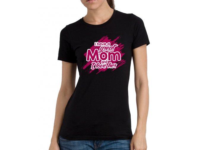 Dámské tričko pro maminku Mám skvělou mámu a mám jí rád