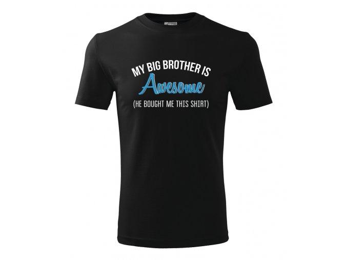 Pánské tričko pro bráchu Můj velký brácha je úžasný