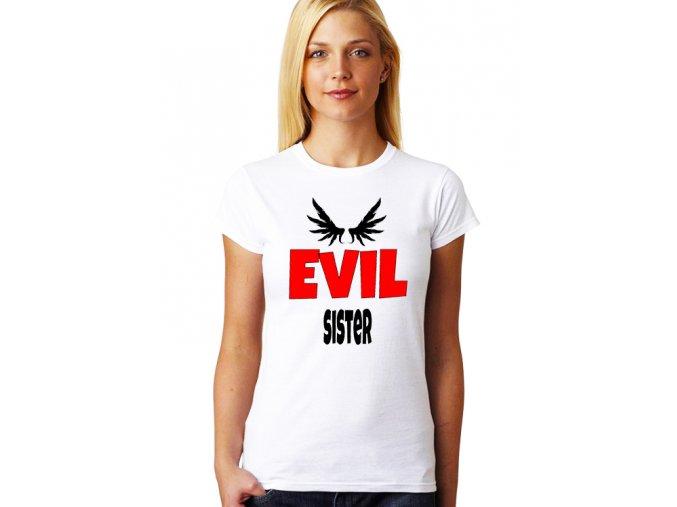 Dámské tričko pro Sestru Sestra Zlo